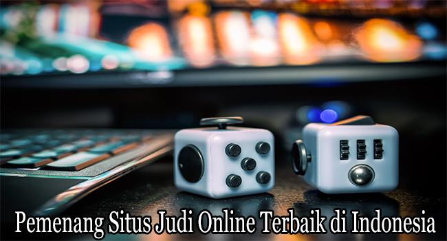 Pemenang Situs Judi Online Terbaik dan Terpercaya di Indonesia